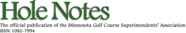 Hole Notes: The official publication of the Minnesota Golf Course Superintendents' Association, ISSN: 1082-7994